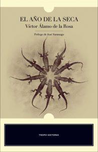 """""""El año de la seca"""", de Víctor Álamo de la Rosa - Tropo Editores"""
